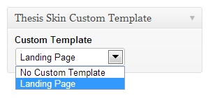 thesis 2.0 drop down menu After a long wait, thesis 20 came out once you create more custom templates, it will show in the drop down menu under thesis skin custom templates meta box.