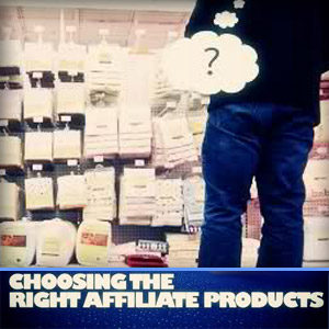 Choose Affiliate Products