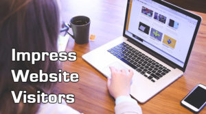 Impress More Of Your Website Visitors
