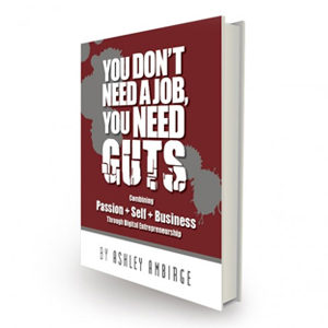 You Don't Need a Job; You Need Guts